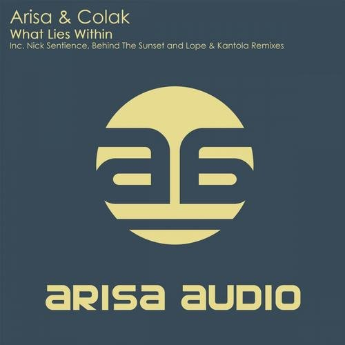 ARISA & COLAK – WHAT LIES WITHIN (BEHIND THE SUNSET REMIX)