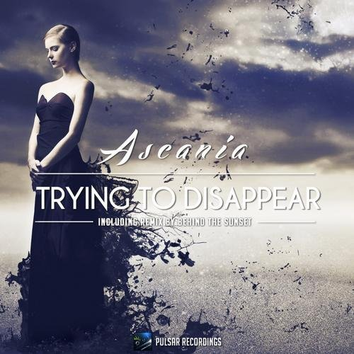 ASCANIA – TRYING TO DISAPPEAR (BEHIND THE SUNSET REMIX)