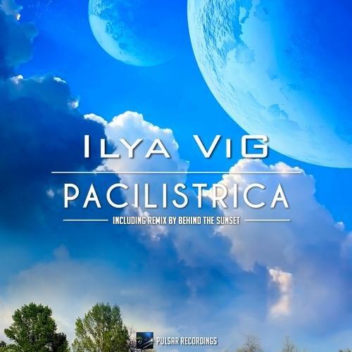 ILYA VIG – PACILISTRICA (BEHIND THE SUNSET REMIX)