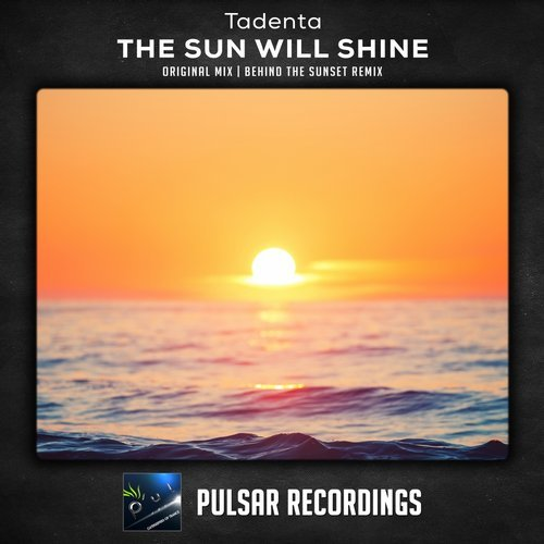 TADENTA – THE SUN WILL SHINE (BEHIND THE SUNSET REMIX)